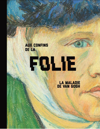 AUX CONFINS DE LA FOLIE