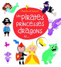 PIRATES PRINCESSES DRAGONS ET...(LES)