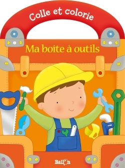 MA BOITE A OUTILS - COLLE ET COLORIE