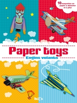 PAPER TOYS : ENGINS VOLANTS