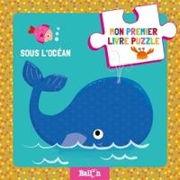 MON PREMIER LIVRE PUZZLE : SOUS L'OCEAN