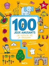 100 JEUX AMUSANTS JE COLORIE ET JE DESSINE