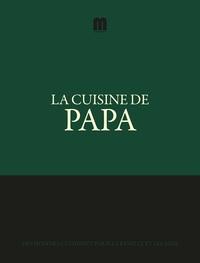 LA CUISINE DE PAPA - DES HOMMES CUISINENT POUR LA FAMILLE...
