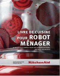 LIVRE DE CUISINE POUR ROBOT MENAGER - 40 RECETTES ET CONSEILS POUR UNE...