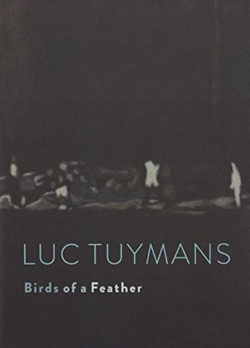 LUC TUYMANS.BIRDS OF FEATHER