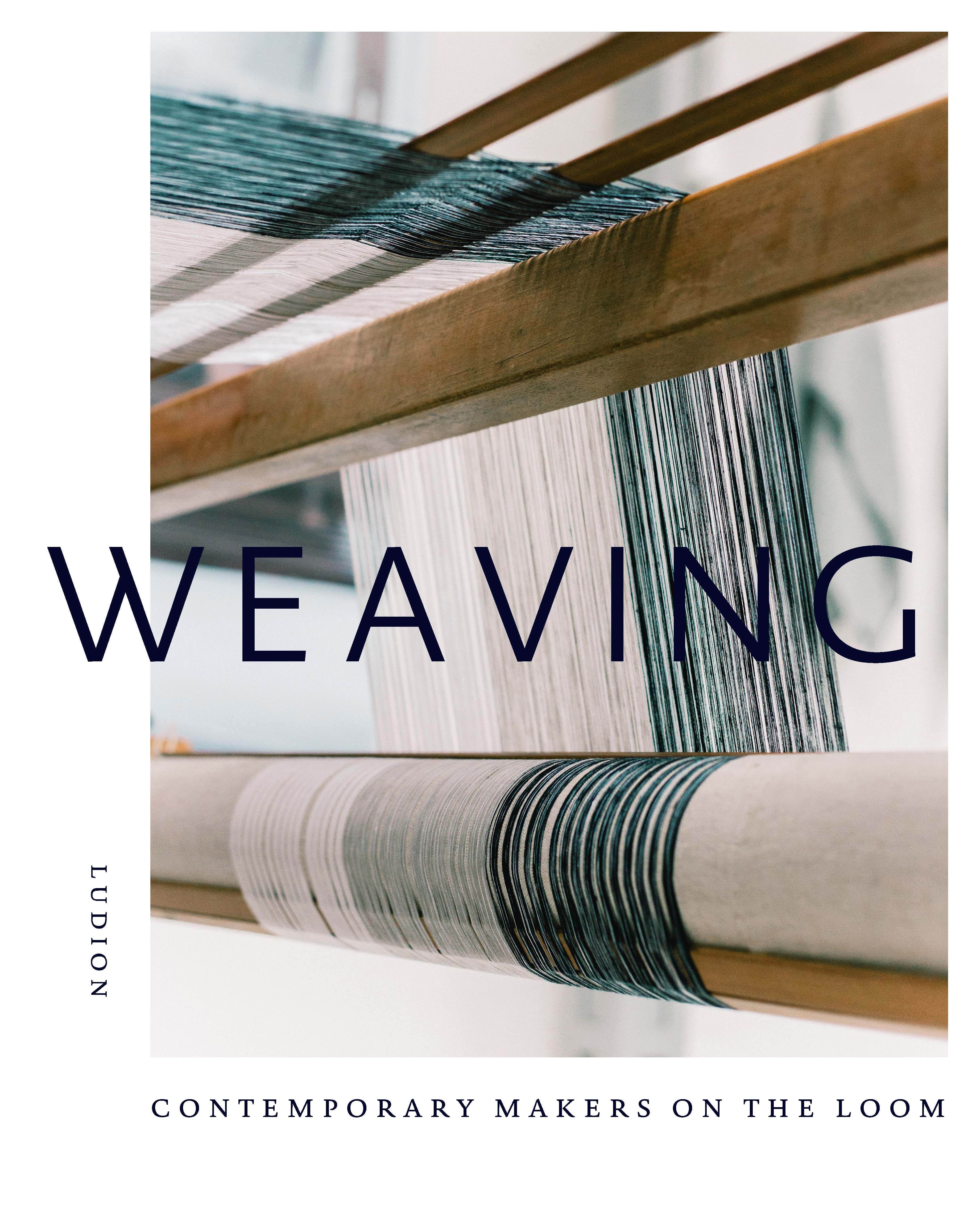 WEAVING: CONTEMPORARY MAKERS ON THE LOOM /ANGLAIS
