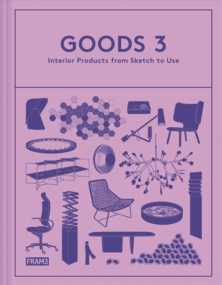 GOODS 3 INTERIOR PRODUCTS FROM SKETCH TO USE /ANGLAIS
