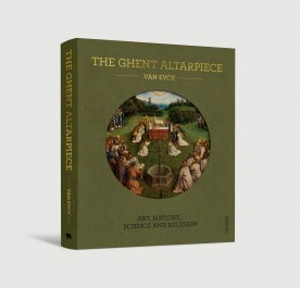 THE GHENT ALTARPIECE ART HISTORY SCIENCE AND RELIGION /ANGLAIS