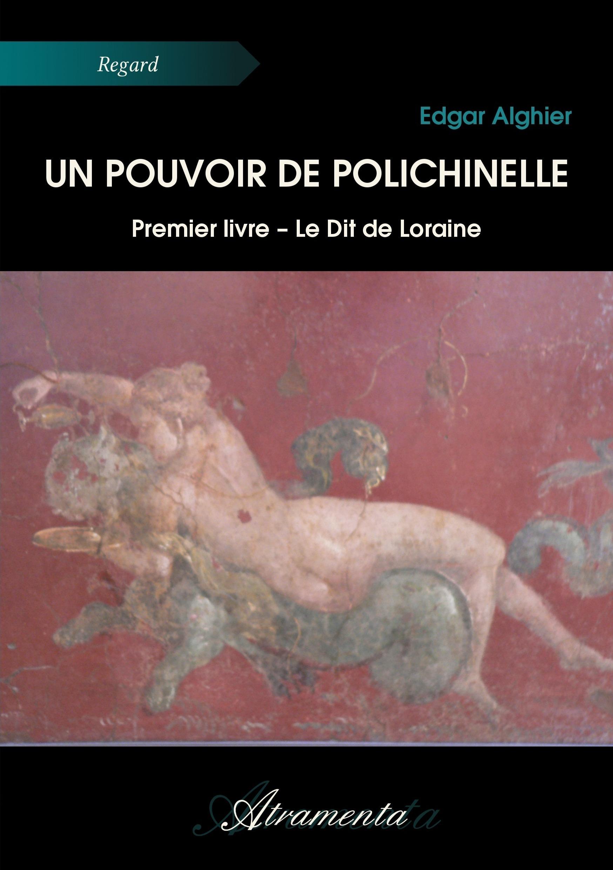 UN POUVOIR DE POLICHINELLE - PREMIER LIVRE - LE DIT DE LORAINE