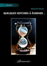 QUELQUES HISTOIRES A EGRENER...