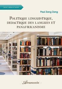 POLITIQUE LINGUISTIQUE, DIDACTIQUE DES LANGUES ET PANAFRICANISME