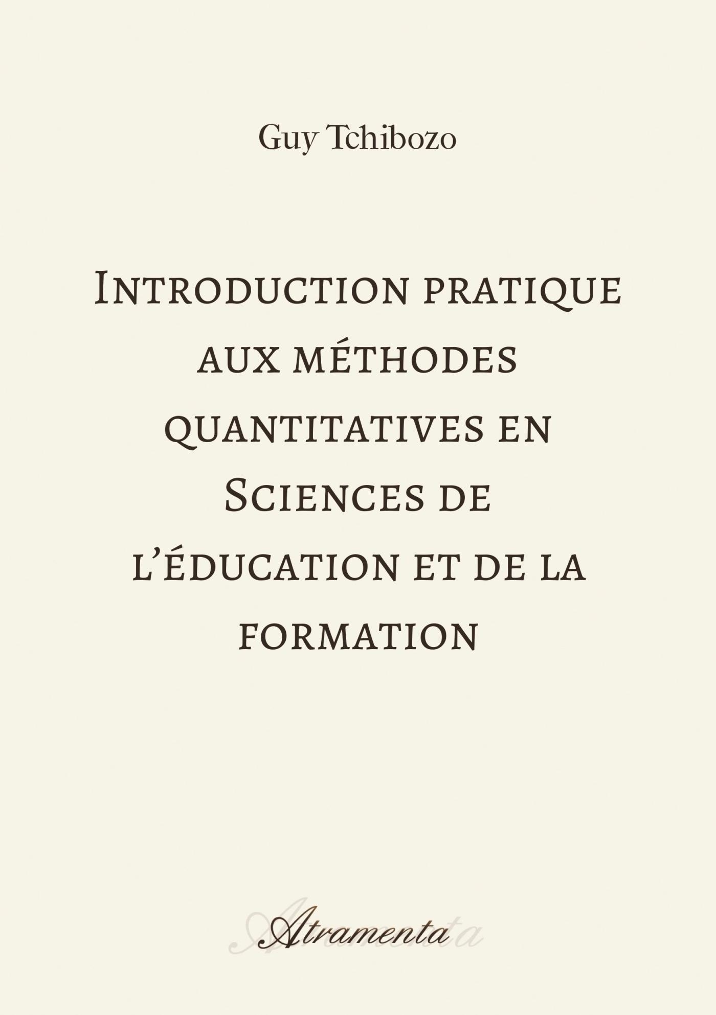 INTRODUCTION PRATIQUE AUX METHODES QUANTITATIVES EN SCIENCES DE L'EDUCATION ET DE LA FORMATION
