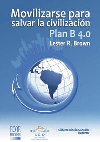 Plan B 4.0 Movilizarse para salvar la civilizacion