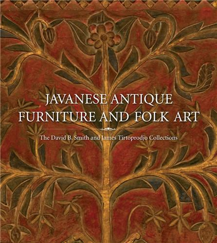 JAVANESE ANTIQUE FURNITURE AND FOLK ART /ANGLAIS