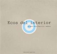 MARTIN WEBER ECOS DEL INTERIOR ARGENTINA /ANGLAIS/ESPAGNOL