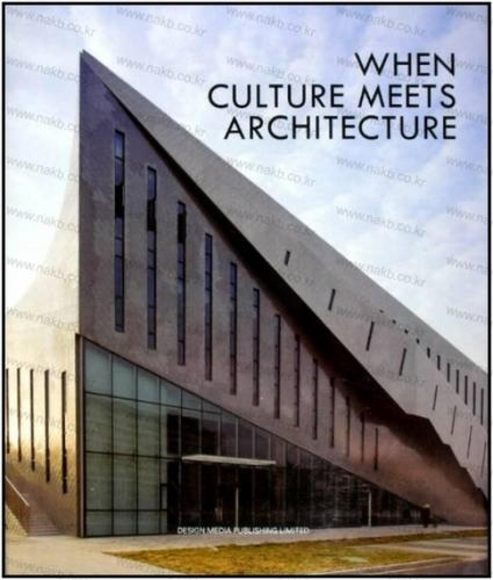 WHEN CULTURE MEETS ARCHITECTURE