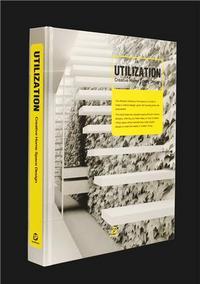 UTILIZATION - CREATIVE HOME SPACE DESIGN /ANGLAIS