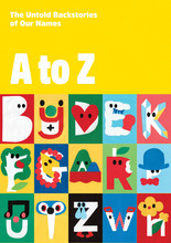 A TO Z: THE UNTOLD BACKSTORIES OF OUR NAMES /ANGLAIS