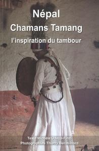 NEPAL CHAMANS TAMANG - L'INSPIRATION DU TAMBOUR