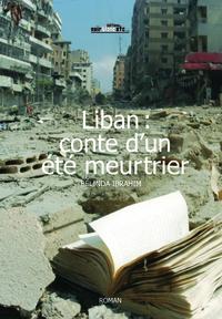 LIBAN : CONTE D UN ETE MEURTRIER