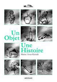 UN OBJET, UNE HISTOIRE