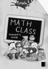 MATH CLASS GRADE 3 - TEACHER'S GUIDE