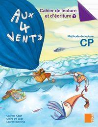 CAHIER DE LECTURE ET D'ECRITURE 1 CP - AUX 4 VENTS CP