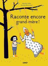 RACONTE ENCORE GRAND-MERE !