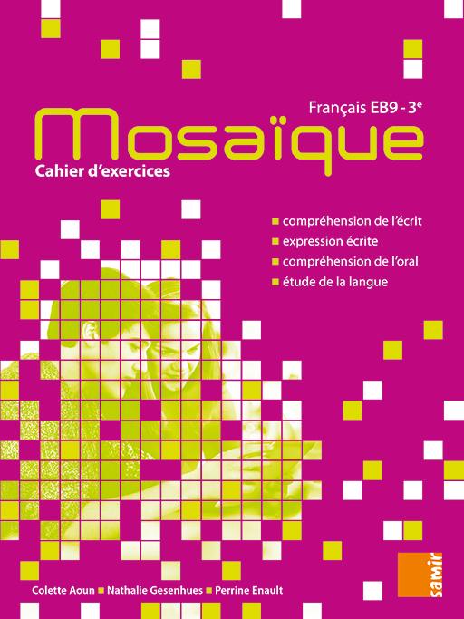 CAHIER D'EXERCICES EB9 - MOSAIQUE
