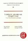 L'ORIENT ARABE AU MOYEN AGE. 1. LES TRANSFORMATIONS POLITIQUES