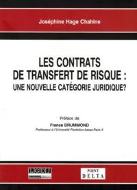 LES CONTRATS DE TRANSFERT DE RISQUE : UNE NOUVELLE CATEGORIE JURIDIQUE ?