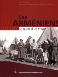 LES ARMENIENS. LA QUETE D'UN REFUGE (1917-1939)