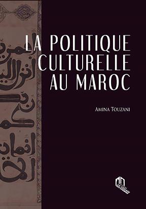 POLITIQUE CULTURELLE AU MAROC (LA)