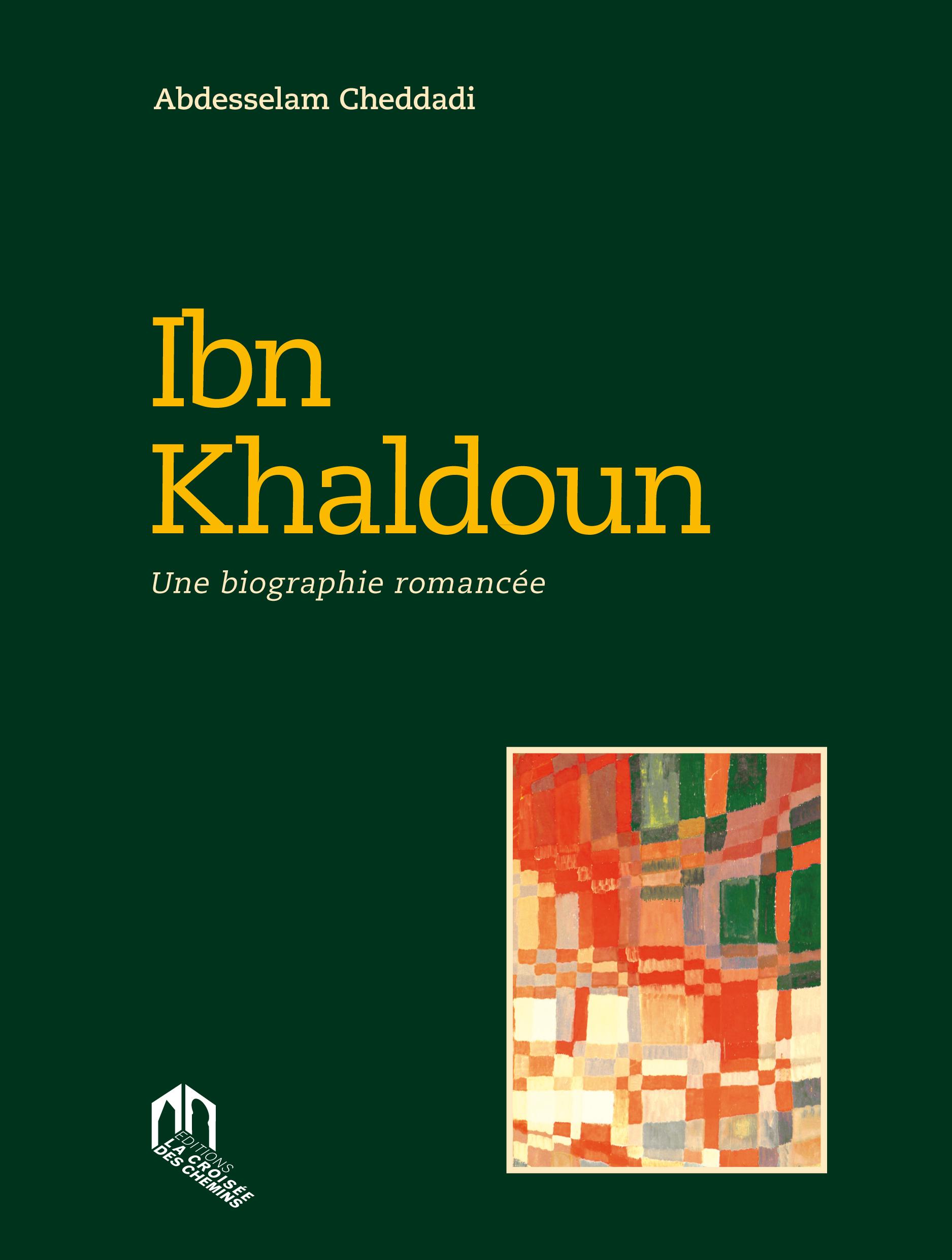 IBN KHALDOUN, UNE BIOGRAPHIE ROMANCEE