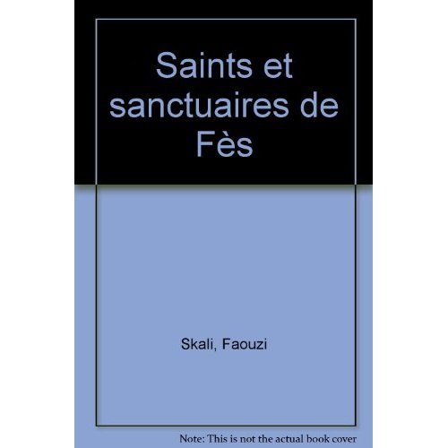 SAINTS ET SANCTUAIRES DE FES