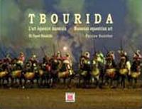 TBOURIDA : L'ART EQUESTRE MAROCAIN / MOROCCAN EQUESTRIAN ART