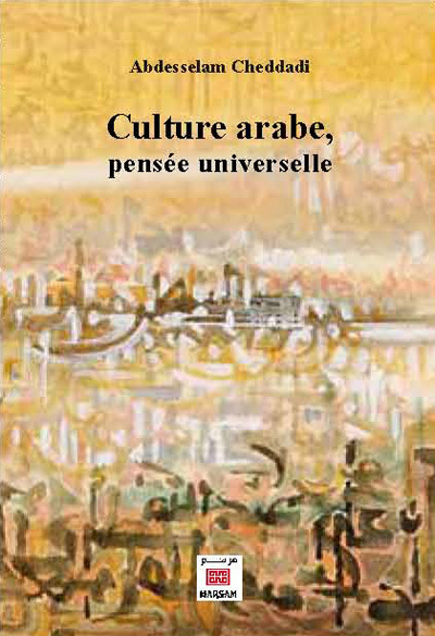 CULTURE ARABE, PENSEE UNIVERSELLE