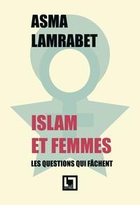 ISLAM ET FEMMES, LES QUESTIONS QUI FACHENT
