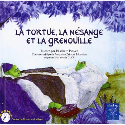 TORTUE, LA MESANGE ET LA GRENOUILLE (LA) (BILINGUE FRANCAIS-ARABE)