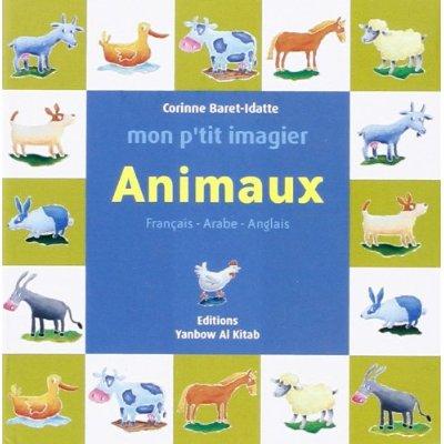 MON P TIT IMAGIER : ANIMAUX (FRANCAIS-ARABE-ANGLAIS)