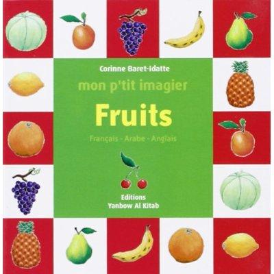 MON P TIT IMAGIER : FRUITS (FRANCAIS-ARABE-ANGLAIS)