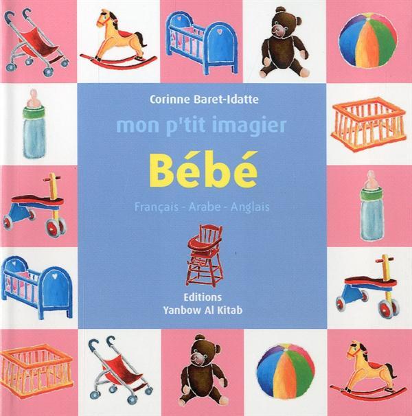 MON P TIT IMAGIER : BEBE (FRANCAIS-ARABE-ANGLAIS)