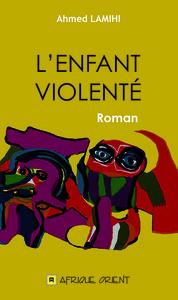 ENFANT VIOLENTE, (L')