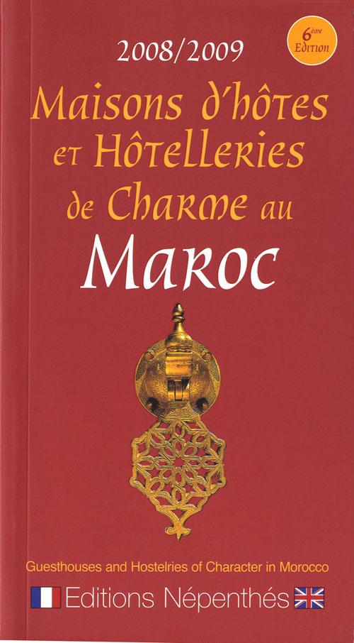 MAISONS D'HOTES ET HOTELLERIES DE CHARMES AU MAROC