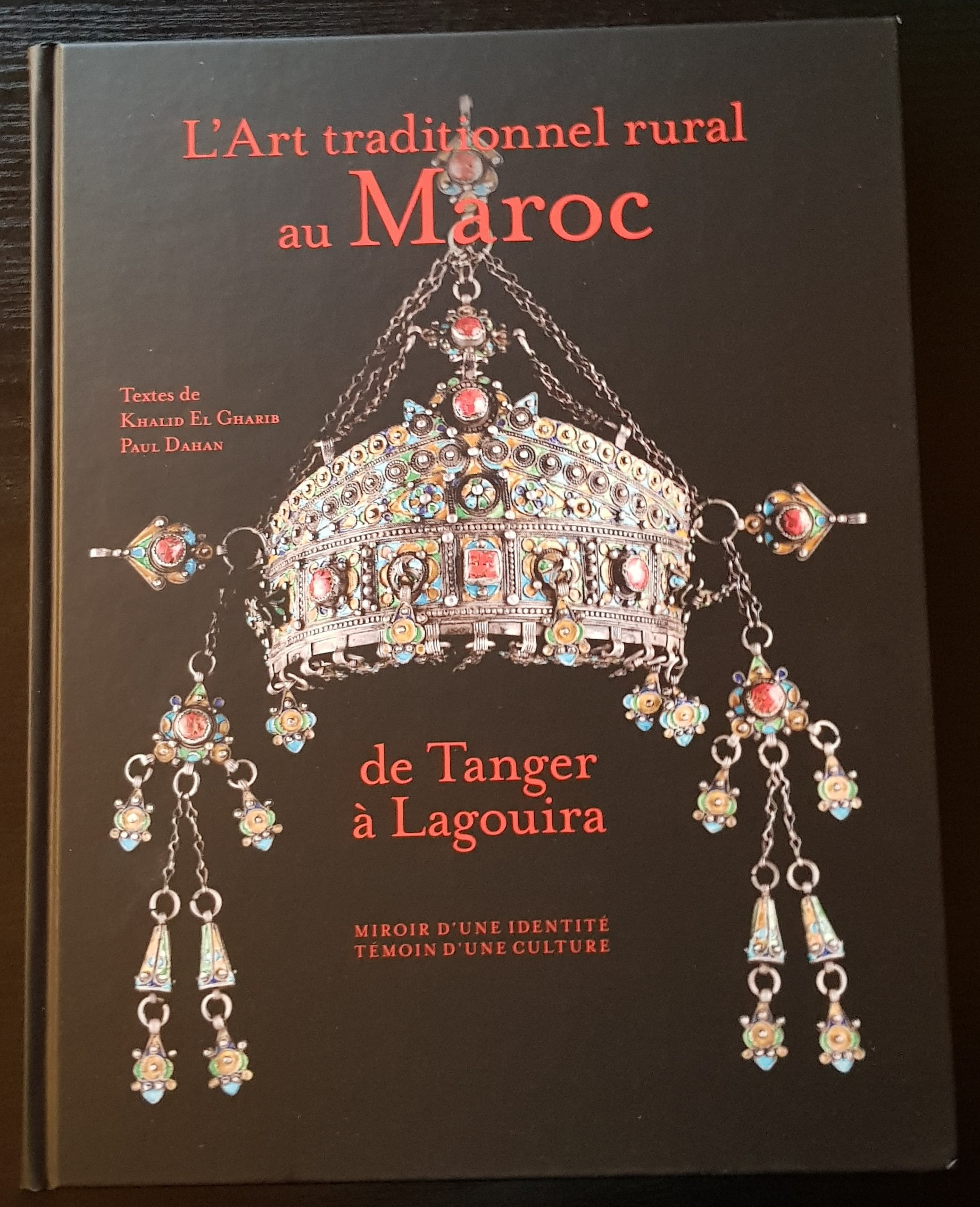 L'ART TRADITIONNEL AU MAROC DE TANGER A LAGOUIRA
