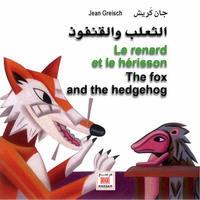 RENARD ET LE HERISSON, (LE) - THE FOX AND THE HEDGEHOG