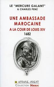 UNE AMBASSADE MAROCAINE A LA COUR DE LOUIS XIV - 1682