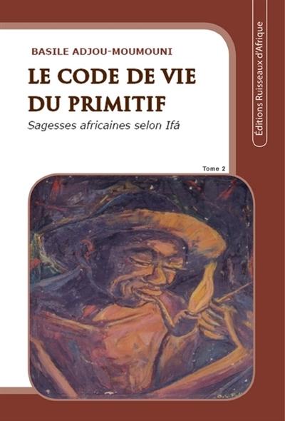 LE CODE DE VIE DU PRIMITIF - TOME 2
