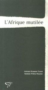 L'AFRIQUE MUTILEE (N. E.)