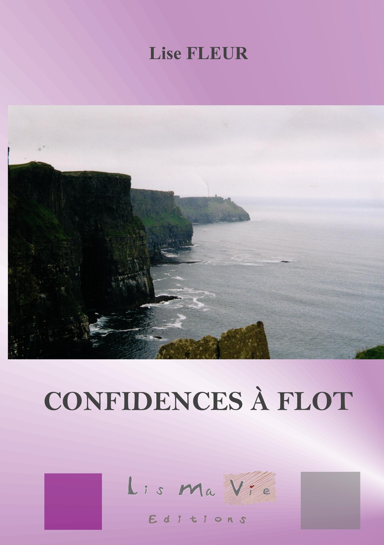 CONFIDENCES A FLOT